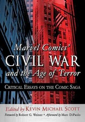 Marvel Comics' Civil War and the Age of Terror 1st Edition 9780786496891 0786496894