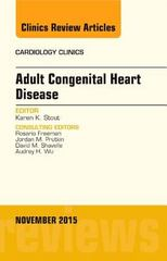 Adult Congenital Heart Disease, An Issue of Cardiology Clinics 1st Edition 9780323413268 0323413269