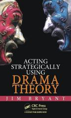 Acting Strategically Using Drama Theory 1st Edition 9781482245318 1482245310