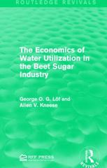 The Economics of Water Utilization in the Beet Sugar Industry 1st Edition 9781317371359 1317371356