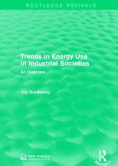 Trends in Energy Use in Industrial Societies 1st Edition 9781317371083 1317371089