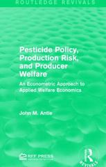 Pesticide Policy, Production Risk, and Producer Welfare 1st Edition 9781317371892 1317371895