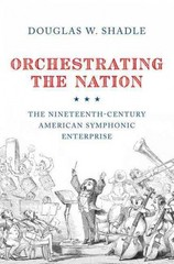 Orchestrating the Nation 1st Edition 9780199358663 0199358664