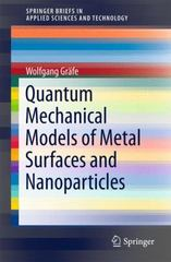 Quantum Mechanical Models of Metal Surfaces and Nanoparticles 1st Edition 9783319197647 3319197649