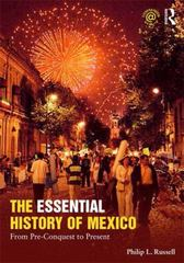 The Essential History of Mexico 1st Edition 9781135017224 1135017220