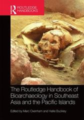 The Routledge Handbook of Bioarchaeology in Southeast Asia and the Pacific Islands 1st Edition 9781317534013 1317534018