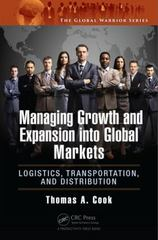 Managing Growth and Expansion into Global Markets 1st Edition 9781482259179 1482259176