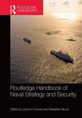 Routledge Handbook of Naval Strategy and Security 1st Edition 9781138840935 1138840939