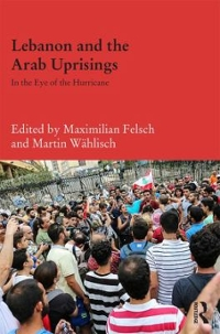 Lebanon and the Arab Uprisings 1st Edition 9781317503330 1317503333