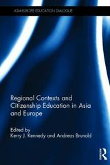 Regional Contexts and Citizenship Education in Asia and Europe 1st Edition 9781138908154 1138908150
