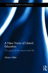 A New Vision of Liberal Education 1st Edition 9781138923591 1138923591