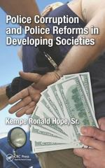 Police Corruption and Police Reforms in Developing Societies 1st Edition 9781498731874 1498731872