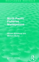 North Pacific Fisheries Management 1st Edition 9781317368458 1317368452