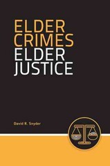 Elder Crimes, Elder Justice 1st Edition 9780763728595 0763728594