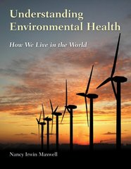 Understanding Environmental Health 1st Edition 9780763733186 0763733180