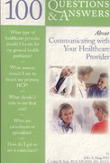 100 Questions  &  Answers About Communicating With Your Healthcare Provider 1st edition 9780763750312 076375031X