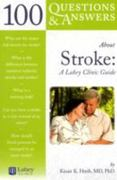 100 Questions  &  Answers About Stroke: A Lahey Clinic Guide 1st edition 9780763750701 0763750700
