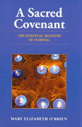 A Sacred Covenant: The Spiritual Ministry of Nursing 1st Edition 9780763755713 0763755710