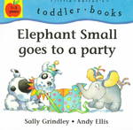 Elephant Small Goes to a Party 0 9780764108709 0764108700