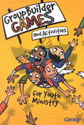 GroupBuilder Games and Activities for Youth Ministry 0 9780764421976 0764421972