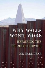 Why Walls Won't Work 1st Edition 9780190235253 019023525X