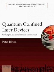 Quantum Confined Laser Devices 1st Edition 9780199644513 0199644519