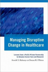 Managing Disruptive Change in Healthcare 1st Edition 9780199368785 0199368783