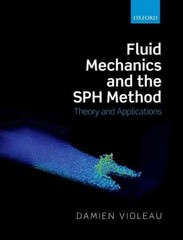 Fluid Mechanics and the SPH Method 1st Edition 9780198744238 0198744234