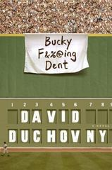 Bucky F*cking Dent 1st Edition 9780374110420 0374110425