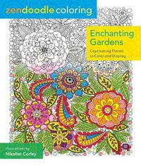 Zendoodle Coloring: Enchanting Gardens 1st Edition 9781250086464 1250086469