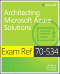Exam Ref 70-534 Architecting Microsoft Azure Solutions 1st Edition 9780735697447 0735697442