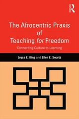 The Afrocentric Praxis of Teaching for Freedom 1st Edition 9781138904941 1138904945