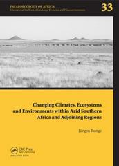 Changing Climates, Ecosystems and Environments within Arid Southern Africa and Adjoining Regions 1st Edition 9781138027046 1138027049