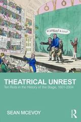 Theatrical Unrest 1st Edition 9781138914315 1138914312