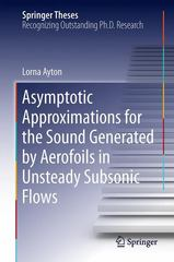 Asymptotic Approximations for the Sound Generated by Aerofoils in Unsteady Subsonic Flows 1st Edition 9783319199597 3319199595