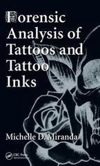 Forensic Analysis of Tattoos and Tattoo Inks 1st Edition 9781482221466 1482221462