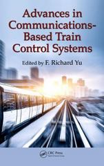 Advances in Communications-Based Train Control Systems 1st Edition 9781482257434 1482257432