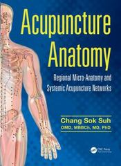 Acupuncture Anatomy 1st Edition 9781482259001 1482259001