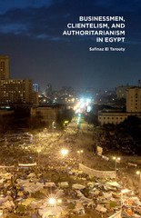 Businessmen, Clientelism, and Authoritarianism in Egypt 1st Edition 9781137493378 1137493372