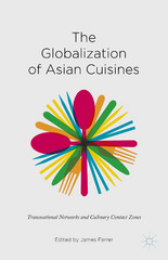 The Globalization of Asian Cuisines 1st Edition 9781137522283 1137522283
