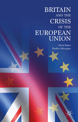 Britain and the Crisis of the European Union 1st Edition 9781137005199 113700519X