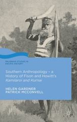 Southern Anthropology - a History of Fison and Howitt's Kamilaroi and Kurnai 1st Edition 9781137463807 1137463805