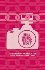 Media, Margins and Civic Agency 1st Edition 9781137512635 1137512636