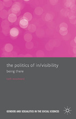 The Politics of In/Visibility 1st Edition 9781137319302 1137319305