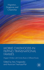 Mobile Childhoods in Filipino Transnational Families 1st Edition 9781137515131 1137515139