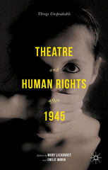 Theatre and Human Rights after 1945 1st Edition 9781137362292 1137362294