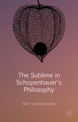 The Sublime in Schopenhauer's Philosophy 1st Edition 9781137358684 1137358688