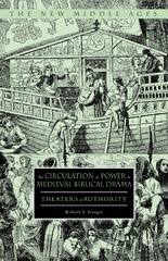 The Circulation of Power in Medieval Biblical Drama 1st Edition 9780230115781 0230115780