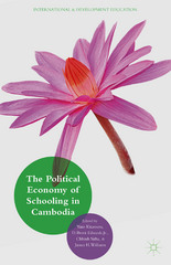 The Political Economy of Schooling in Cambodia 1st Edition 9781137455994 1137455993