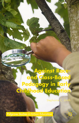 Against Race- and Class-Based Pedagogy in Early Childhood Education 1st Edition 9781137482013 113748201X